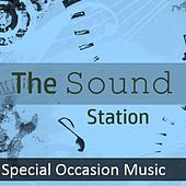 The Sound Station: Special Occasion Music by Various Artists