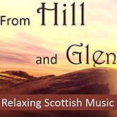 From Hill and Glen: Relaxing Scottish Music di Various Artists