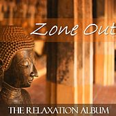 Zone Out: The Relaxation Album di Various Artists