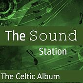 The Sound Station: The Celtic Album by Various Artists