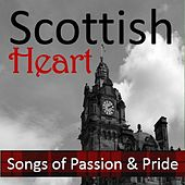 Scottish Heart: Songs of Passion & Pride by Various Artists