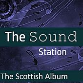 The Sound Station: The Scottish Album by Various Artists