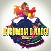 La Cumbia o Nada!, Vol. 2 de Various Artists
