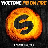 I'm On Fire by Vicetone