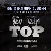 To the Top (feat. Antidote) by Ren Da Heat Monsta