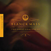 The Great Confuso EP by Blanck Mass