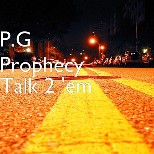 Talk 2 'Em by P.G Prophecy