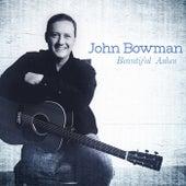 Beautiful Ashes by John Bowman