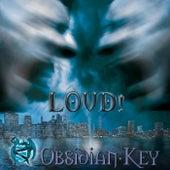 Loud! by Obsidian Key