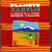Planète Kabylie (Le meilleur de la musique berbère d'Algérie) by Various Artists