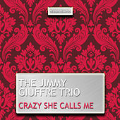 Crazy She Calls Me by Jim Hall