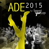 ADE 2015 by Spread Your Legs Recordings - EP de Various Artists