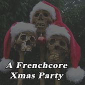 A Frenchcore Xmas Party (Christmas) by Various Artists