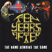 The Name Remains the Same (Live) van Ten Years After