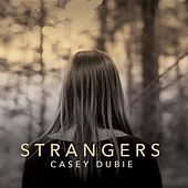 Strangers by Casey Dubie