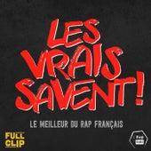 Les vrais savent ! (Le meilleur du rap français) de Various Artists