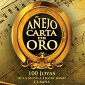 Añejo Carta de Oro: 100 Joyas de la Música Tradicional Cubana de Various Artists