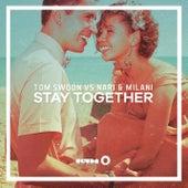 Stay Together (Radio Edit) by Nari & Milani