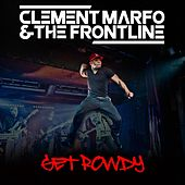 Get Rowdy by Clement Marfo
