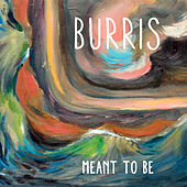 Meant to Be by Burris