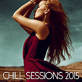 Chill Sessions 2015 - Ambient & Lounge Sounds de Various Artists