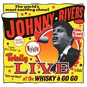 Totally Live At The Whiskey A Go Go by Johnny Rivers