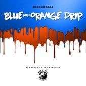 Blue and Orange Drip - Single by Rexx Life Raj