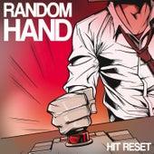 Hit Reset by Random Hand