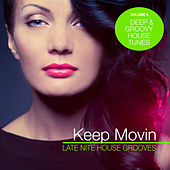 Keep Movin - Late Nite House Grooves, Vol. 8 de Various Artists
