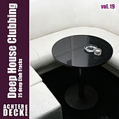 Deep House Clubbing, Vol. 19 by Various Artists