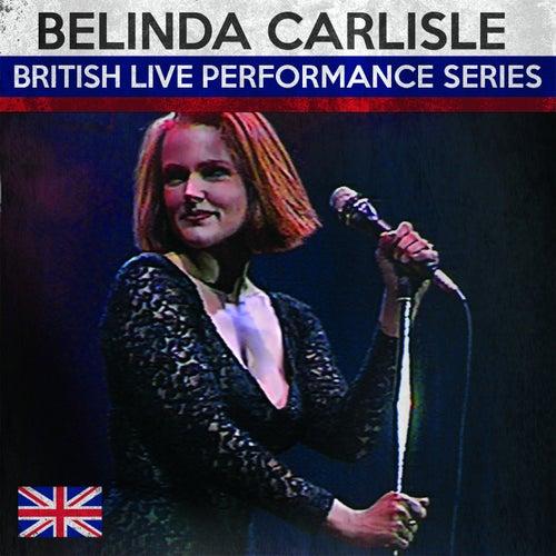 British Live Performance Series by Belinda Carlisle