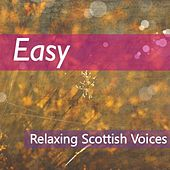 Easy: Relaxing Scottish Voices di Various Artists