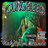 Make Um' Dance - Single by Young Bleed