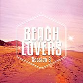 Beach Lovers - Ibiza Session, Vol. 3 (Chilling Beats Summer Seasons) de Various Artists