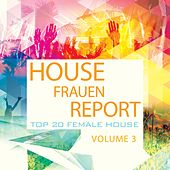 House Frauen Report, Vol. 3 (Finest Electronic Dance Music) by Various Artists