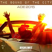 The Sound of The City: ADE 2015 - EP by Various Artists