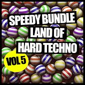 Speedy Bundle, Vol. 5: Land Of Hard Tech - EP by Various Artists