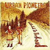 Addicted to the Road by Urban Pioneers
