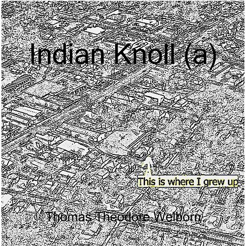 Indian Knoll (A) by Thomas Theodore Welborn