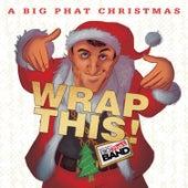 Wap This! A Big Phat Christmas by Gordon Goodwin's Big Phat Band