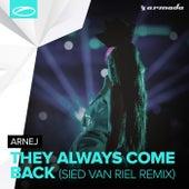 They Always Come Back (Sied van Riel Remix) by Arnej