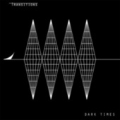 Dark Times by The Transitions