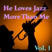 He Loves Jazz More Than Me, Vol. 1 de Various Artists