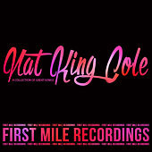Nat King Cole - A Collection of Great Songs von Nat King Cole