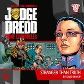 Crime Chronicles, 1-1: Stranger Than Truth (Unabridged) by Judge Dredd