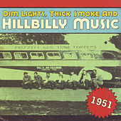 Dim Lights, Thick Smoke & Hillbilly Music 1951 de Various Artists
