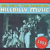 Dim Lights, Thick Smoke & Hillbilly Music 1953 by Various Artists