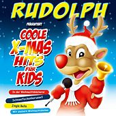 Rudolph präsentiert Coole X-Mas Hits für Kids by Various Artists