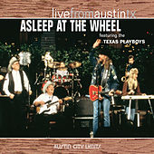 Live from Austin, TX: Asleep At the Wheel by Asleep at the Wheel