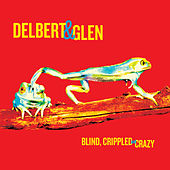 Blind, Crippled and Crazy von Delbert McClinton